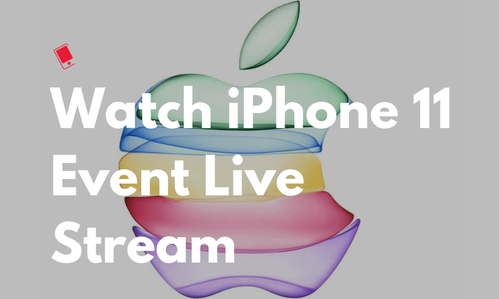 iPhone 11 Event Live Stream