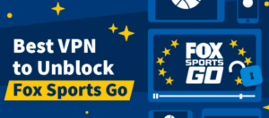 Actions To Use VPN To Watch Fox Sports Go